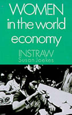 Women in the World Economy: An INSTRAW Study (Paperback)