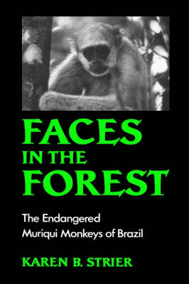 Faces in the Forest: The Endangered Muriqui Monkeys of Brazil (Hardback)