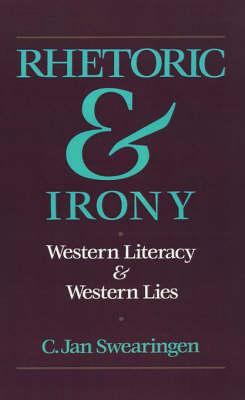 Rhetoric and Irony: Western Literacy and Western Lies (Hardback)