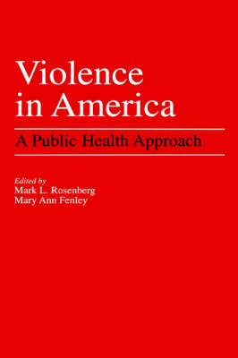Violence in America: A Public Health Approach (Hardback)