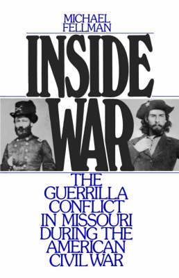 Inside War: The Guerrilla Conflict in Missouri During the American Civil War (Paperback)