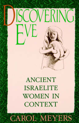 Discovering Eve: Ancient Israelite Women in Context (Paperback)