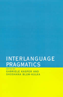 Interlanguage Pragmatics (Hardback)