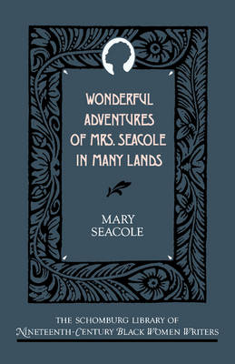 Wonderful Adventures of Mrs Seacole in Many Lands - The Schomburg Library of Nineteenth-Century Black Women Writers (Paperback)
