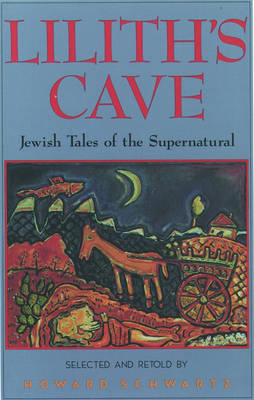 Lilith's Cave: Jewish Tales of the Supernatural (Paperback)