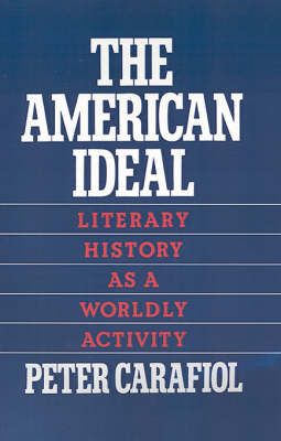 The American Ideal: Literary History as a Worldly Activity (Hardback)
