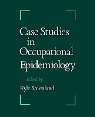 Case Studies in Occupational Epidemiology (Hardback)