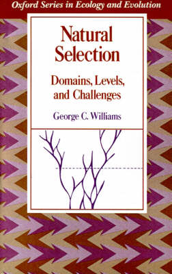 Natural Selection: Domains, Levels, and Challenges - Oxford Series in Ecology and Evolution (Paperback)