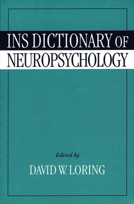 INS Dictionary of Neuropsychology (Paperback)