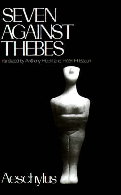 Seven Against Thebes - Greek Tragedy in New Translations (Paperback)