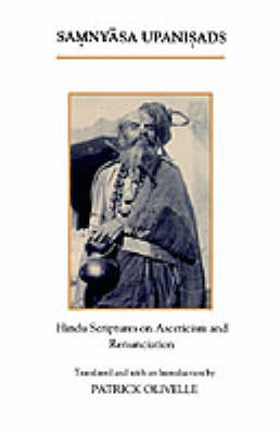 The Samnyasa Upanisads: Hindu Scriptures on Asceticism and Renunciation (Paperback)