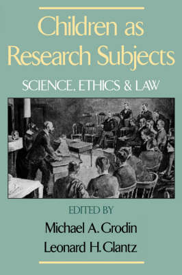 Children as Research Subjects: Science, Ethics and Law (Hardback)