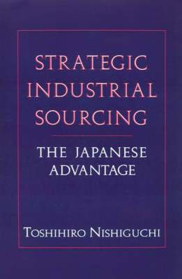 Strategic Industrial Sourcing: The Japanese Advantage (Hardback)