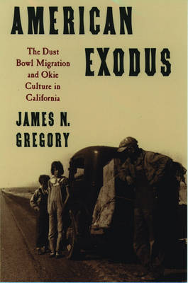 American Exodus: The Dust Bowl Migration and Okie Culture in California (Paperback)