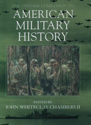 The Oxford Companion to American Military History (Hardback)