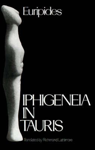Iphigeneia in Tauris - Greek Tragedy in New Translations (Paperback)