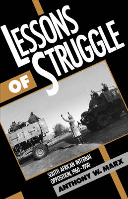 Lessons of Struggle: South African Internal Opposition 1960-1990 (Paperback)