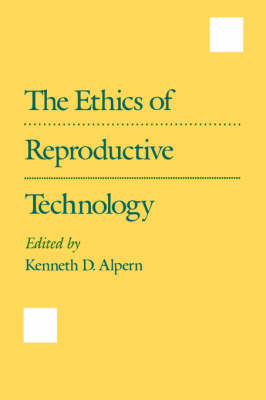 The Ethics of Reproductive Technology (Paperback)