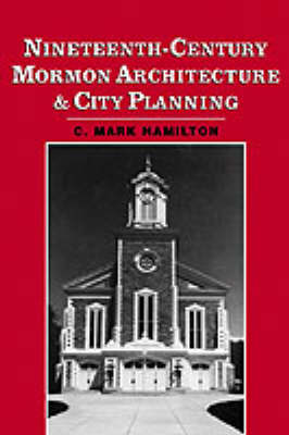 Nineteenth-Century Mormon Architecture and City Planning (Hardback)
