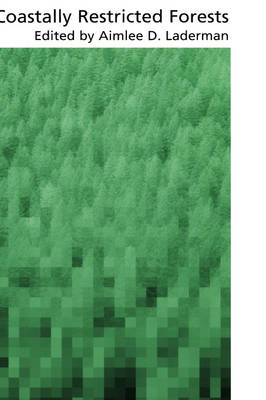 Coastally Restricted Forests - Biological Resource Management Series (Hardback)