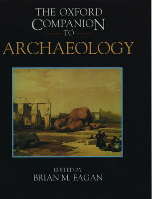 The Oxford Companion to Archaeology - Oxford Companions (Hardback)