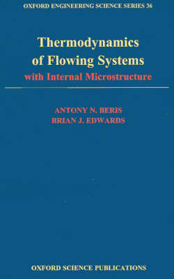 Thermodynamics of Flowing Systems: with Internal Microstructure - Oxford Engineering Science Series 36 (Hardback)