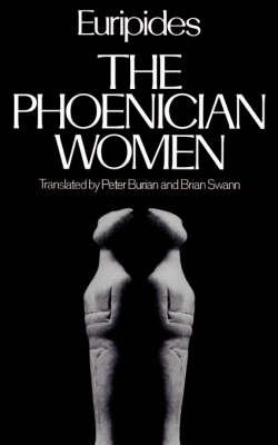 The Phoenician Women - Greek Tragedy in New Translations (Paperback)