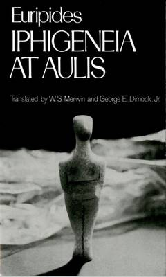 Iphigeneia at Aulis - Greek Tragedy in New Translations (Paperback)