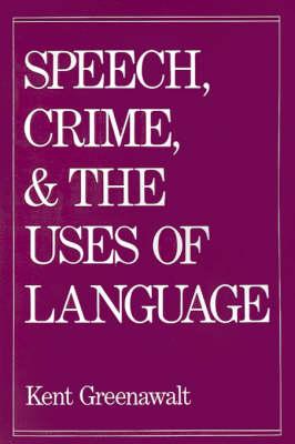 Speech, Crime, and the Uses of Language (Paperback)
