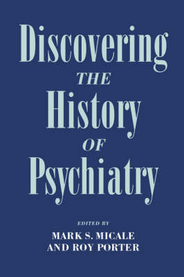Discovering the History of Psychiatry (Hardback)