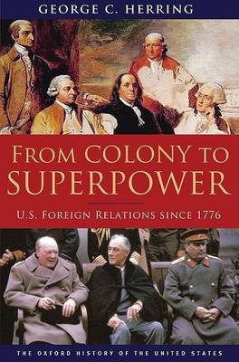 From Colony to Superpower: U.S. Foreign Relations since 1776 - Oxford History of the United States (Hardback)