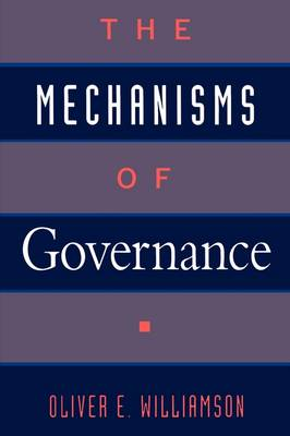 The Mechanisms of Governance (Hardback)