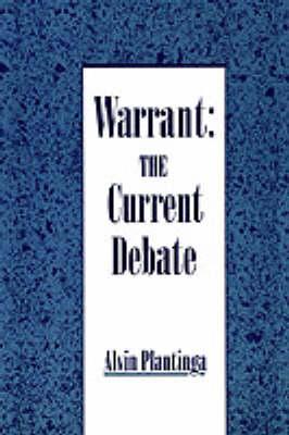 Warrant: The Current Debate (Paperback)