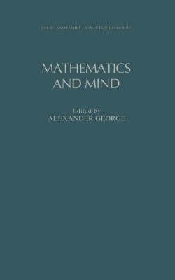 Mathematics and Mind - Logic and Computation in Philosophy Series (Hardback)