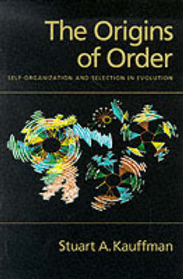 The Origins of Order: Self-Organization and Selection in Evolution (Paperback)