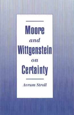 Moore and Wittgenstein on Certainty (Hardback)
