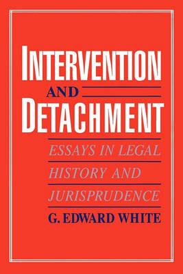 Intervention and Detachment: Essays in Legal History and Jurisprudence (Paperback)