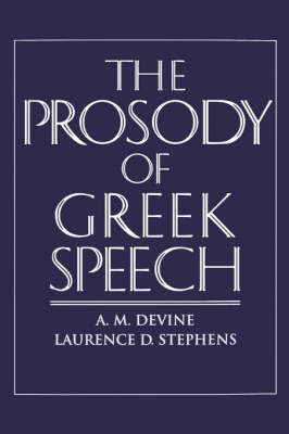 The Prosody of Greek Speech (Hardback)