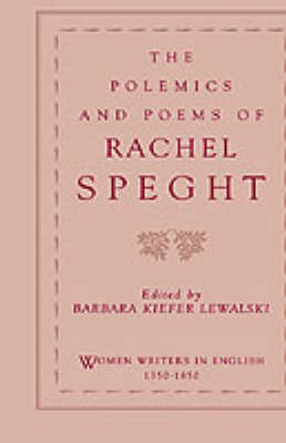 The Polemics of Rachel Speght - Women Writers in English 1350-1850 (Paperback)