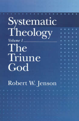 Systematic Theology: Volume 1: The Triune God - Systematic Theology (Hardback)