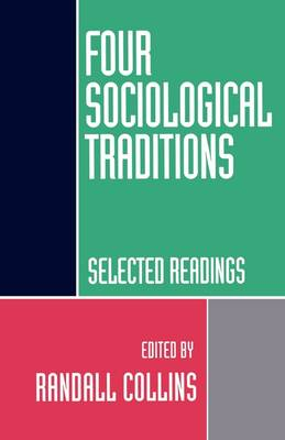 Four Sociological Traditions: Selected Readings (Paperback)