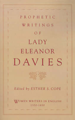 Prophetic Writings of Lady Eleanor Davies - Women Writers in English 1350-1850 (Paperback)