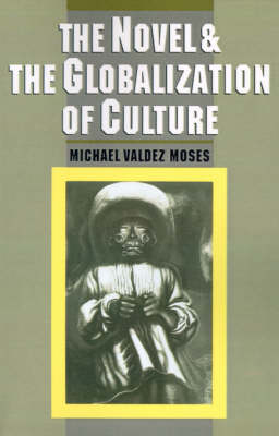 The Novel and the Globalization of Culture (Paperback)