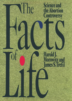 The Facts of Life: Science and the Abortion Controversy (Paperback)