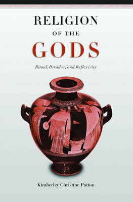 Religion of the Gods: Ritual, Paradox, and Reflexivity (Hardback)