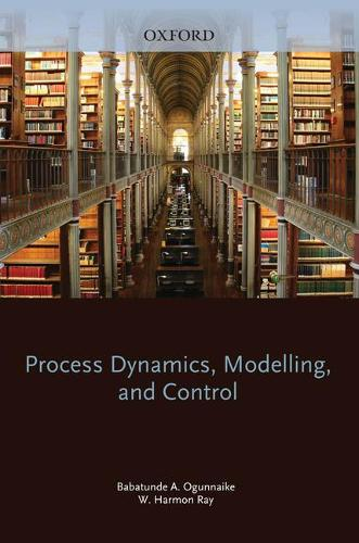 Process Dynamics, Modeling and Control - Topics in Chemical Engineering (Hardback)