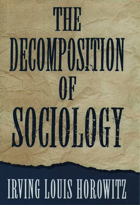 The Decomposition of Sociology (Paperback)