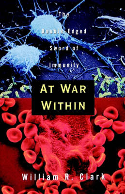 At War Within: The Double-Edged Sword of Immunity (Hardback)