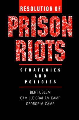 Resolution of Prison Riots: Strategies and Policies (Hardback)