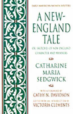 A New-England Tale: Or, Sketches of New-England Character and Manners - Early American Women Writers (Paperback)